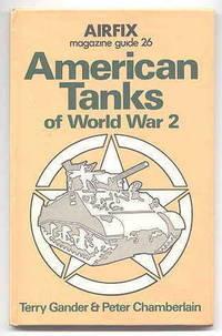 AMERICAN TANKS OF WORLD WAR 2.  AIRFIX MAGAZINE GUIDE 26.