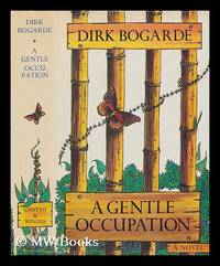 A gentle occupation / a novel by Dirk Bogarde