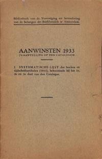 Aanwinsten 1933  (7e Aanvulling Op Den Catalogus). I.Systematische Lijst  Der Boeken En...
