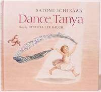 Dance, Tanya by  Patricia Lee Gauch - Hardcover - Signed - 1989 - from SmarterRat Books (SKU: 12740)