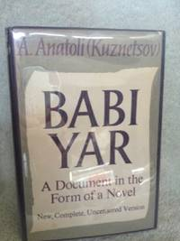 Babi Yar: A Document in the Form of a Novel  (Complete and Uncensored)