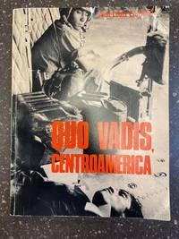 QUO VADIS, CENTROAMERICA [Signed by Lieut. Ricardo Cienfuego]