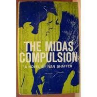 THE MIDAS COMPULSION