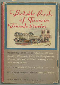 BEDSIDE BOOK OF FAMOUS FRENCH STORIES, Becker, Belle and Linscott, Robert Editors