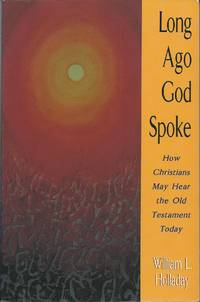 Long Ago God Spoke - How Christians May Hear the Old Testament Todsy