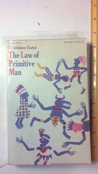 LAW OF PRIMITIVE MAN, THE: A STUDY IN COMPARATIVE LEGAL DYNAMICS
