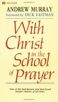 With Christ in the School of Prayer by  Andrew Murray - Paperback - from World of Books Ltd and Biblio.com