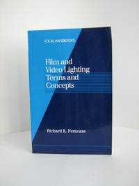 Film and Video lighting Terms and Concepts by  Richard K Ferncase - Paperback - 1995 - from Brass DolphinBooks and Biblio.com