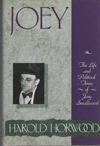 Joey: The Life And Political Times Of Joey Smallwood