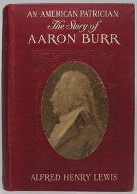 image of An American Patrician or the Story of Aaron Burr