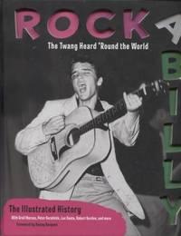 Rockabilly ;  The Twang Heard 'Round the World: The Illustrated History   The Twang Heard 'Round the World: The Illustrated History