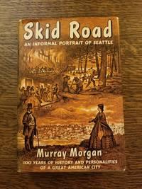 image of Skid Road: an informal portrait of Seattle