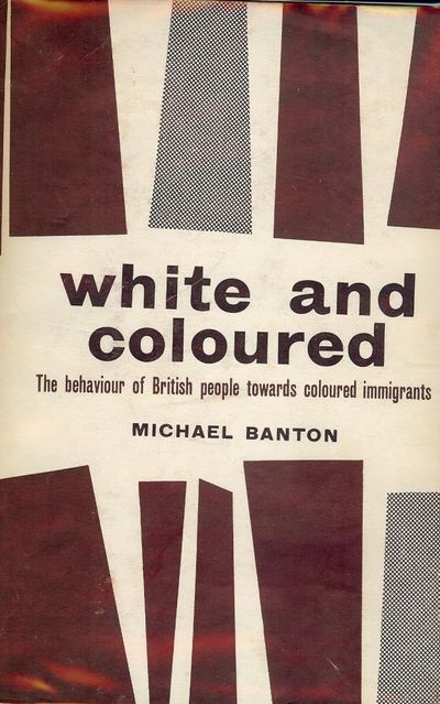 1959. BANTON, Michael. WHITE AND COLOURED. The Behaviour of British People Towards Coloured Immigran...