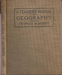 image of A Teacher's Manual of Geography to accompany Tarr and McMurry's Series of Geographies