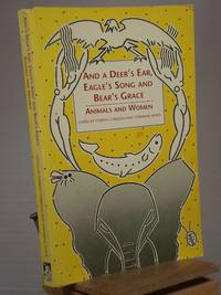 And a Deer's Ear, Eagle's Song, and Bear's Grace: Animals and Women
