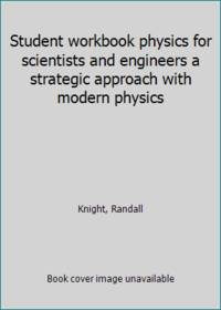 Student workbook physics for scientists and engineers a strategic approach with modern physics