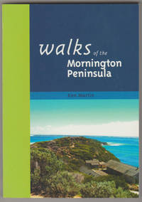 WALKS OF THE MORNINGTON PENINSULA  (Fifth Edition - Revised, Updated and Expanded)