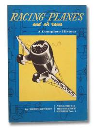 Racing Planes and Air Races: A Complete History, Volume III: 1932-1939 (Reference Series No. 1)