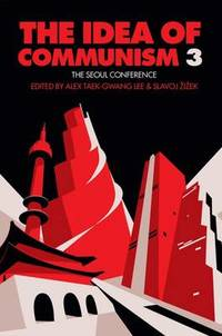 The Idea of Communism: The Seoul Conference: Volume 1