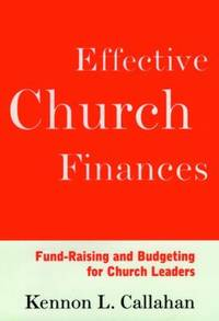 Effective Church Finances : Fund-Raising and Budgeting for Church Leaders