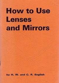 How to Use Lenses and Mirrors