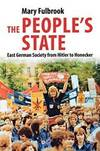 image of The People's State: East German Society from Hitler to Honecker
