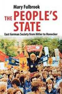 The People's State: East German Society from Hitler to Honecker by Mary Fulbrook - Paperback - 2008-03-03 - from Books Express and Biblio.com