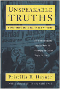 Unspeakable Truths: Confronting State Terror and Atrocity