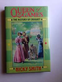 Queen of Games The History of Croquet