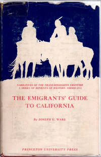 The Emigrants' Guide to California; [Narratives of the Trans-Mississippi Frontier] [Reprinted from the 1849 edition with Introduction and notes by John Caughey]
