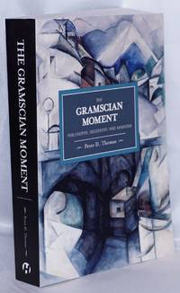 image of The Gramscian moment, philosophy, hegemony and Marxism