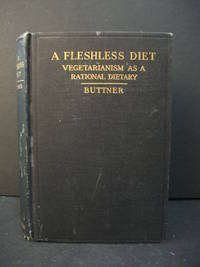 A Fleshless Diet: Vegetarianism as a Rational Dietary