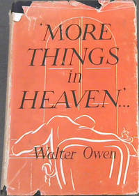 More Things in Heaven ..