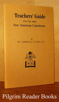 Teacher's Guide for Use with the New American Catechisms Nos. 0, 1, 2, & 3.