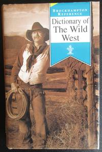 Dictionary Of The Wild West
