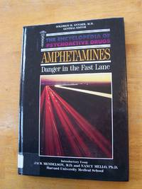 Amphetamines: Danger in the Fast Lane (Encyclopedia of Psychoactive Drugs)