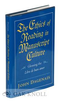 ETHICS OF READING IN MANUSCRIPT CULTURE, GLOSSING THE LIBRO DE BUEN AMOR.|THE