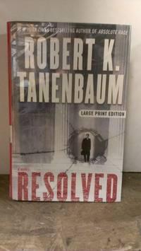 Resolved: A Novel (Tanenbaum, Robert K.  (Large Print))