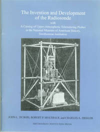 The Invention And Development Of The Radiosonde With A Catalog Of Upper-atmospheric Telemetering Probes In The National Museum O