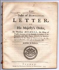 The Duke of Newcastle's Letter, By His Majesty's Order, To Monsieur Michell, the King of Prussia's Secretary of the Embassy