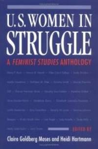 U.S. Women in Struggle: A *FEMINIST STUDIES* ANTHOLOGY (Women in American History)