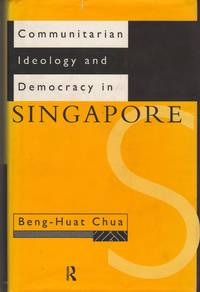 Communitarian Ideology and Democracy in Singapore