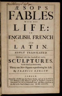 Æsop's Fables with His Life: in English, French and Latin. Newly Translated