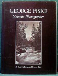 George Fiske: Yosemite Photographer by  Terence  Paul and Pitts - Hardcover - First edition - 1980 - from Kaaterskill Books, ABAA/ILAB and Biblio.com