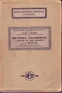 Encyclopedie De Chimie Industrielle - Matieres Colorantes L'Indigo Et Ses Derives