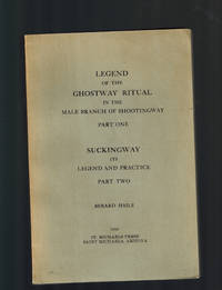 Legend of the Ghostway Ritual in the Male Branch of Shootingway, Part One and Suckingway Its Legend and Practice, Part Two