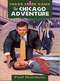 The Chicago Adventure (Sugar Creek Gang Series) by  Paul Hutchens - Paperback - 1997-06-01 - from Beans Books, Inc. (SKU: 1305140734)