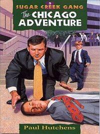 The Chicago Adventure (Sugar Creek Gang Series)
