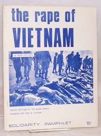 The rape of Vietnam: unique critique of the major powers planning the fate of Vietnam
