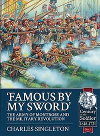 'Famous by my Sword'. The Army of Montrose and the Military Revolution